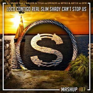 Dj Snake x J Balvin vs Eminem vs Wyko vs DFM - Loco Contigo Real Slim Shady (Da Sylva mashup)