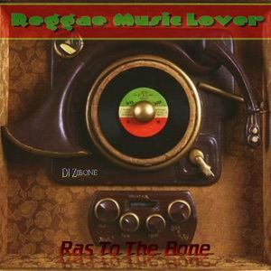 Ras To The Bone - Reggae Music Lover Pt.1 - Roots Selection
