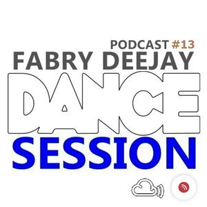 DANCE SESSION Podcast #13 FABRY DEEJAY