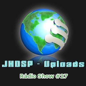 Rádio Show #27 by JHDSP