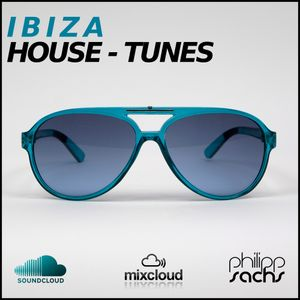 Ibiza House Tunes ( Live Set Edition ) by Philipp Sachs
