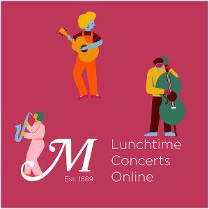 Lunctime Concert Online - Episode 4