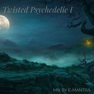 Twisted Psychedelic - Vol I - Mix by E-Mantra