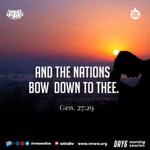 Wind & Fire 2020 DAY 6 MORNING:  AND THE NATIONS BOW DOWN TO THEE- APSTL. JOUSHUA GOODNAME
