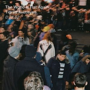 Mix 005: The World Is Flat Again by Tigran Avetisyan