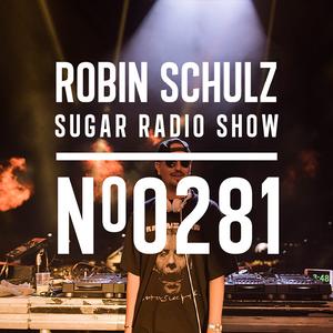 Robin Schulz | Sugar Radio 281