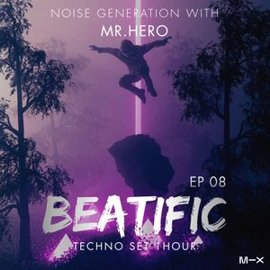 Beatific EP #8  Techno Live Set Noise Generation With Mr HeRo