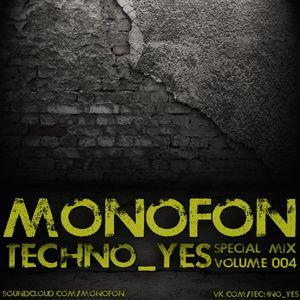 04. MONOFON - Techno_yes (special mix vol.4)