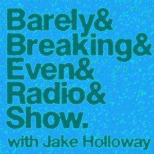 The Barely Breaking Even Show with Jake Holloway - #14 - 17/12/13
