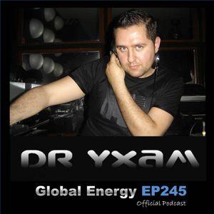 DR YXAM Global Energy  Episode 245
