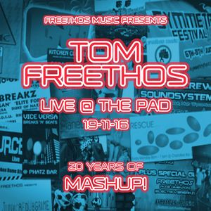 Tom Freethos :: Live @ The Pad for 20 Years Of Mashup!