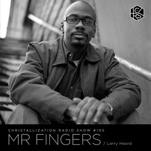 Christallization #105 with Mr. Fingers