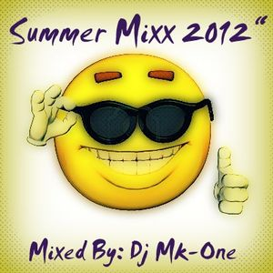 Summer Mixx 2012 -Mixed By Dj Mk-One