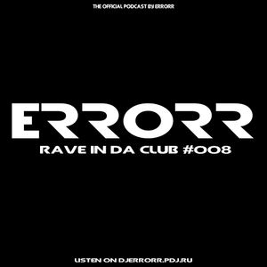 DJ ERRORR-Rave in Da Club #008