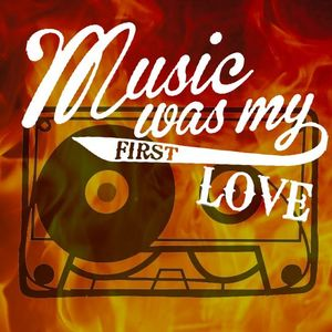 Music was my first love (my 80s)