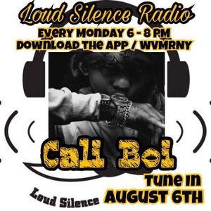 Loud Silence Radio 8-6-18 w/ Cali Boi