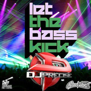DJ PRECISE -  Let the Bass Kick