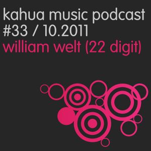 Kahua Music Podcast #33 - William Welt (22 Digit)