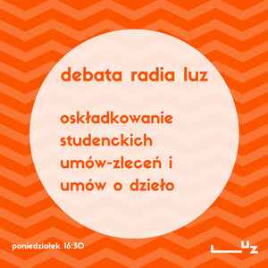 Debata Radia LUZ: Oskładkowanie umów studenckich