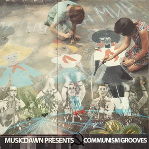 Musicdawn Presents Communism Grooves: Progressive Rock, Garage and Folk from Soviet Union
