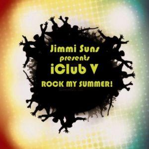 Jimmi Suns - iClub V: Rock My Summer!