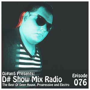 D# Show Mix Radio # 76 (By Dj#an5)  Exclusive Tracks