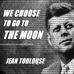 "Jean presents ""WE CHOOSE TO GO TO THE MOON - 236"""
