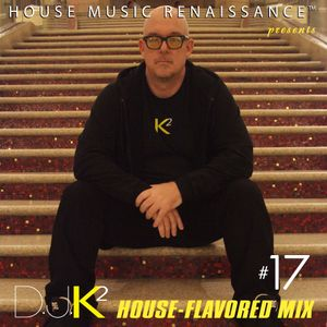 K2's House-Flavored DJ Mix #17