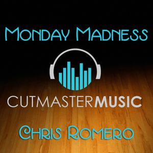 Monday Madness Mix 3-22-16 | Chris Romero| Cutmaster Music