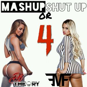 MASHUP OR SHUT UP 4