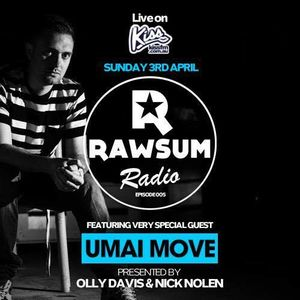 Rawsum Radio Episode 005 - Umai Move