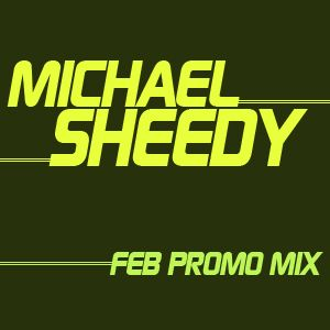 Michael Sheedy Feb 2012 Promo Mix