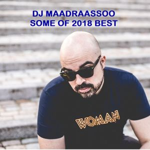Some Of 2018 Best by Dj Maadraassoo