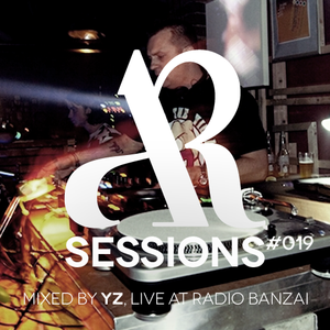 AR Sessions (#019) Mixed by Yz, live at Radio Banzai