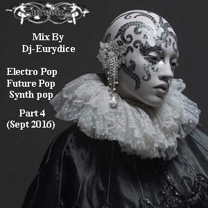Mix Electro Pop, SynthPop, Darkwave, Future Pop (Part 4) By Dj-Eurydice (September 2016)
