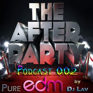 The After Party (Podcast-002) by Dj Lav.in