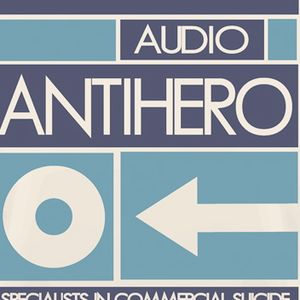 "Audio Antihero's ""Never Say DIY! Radio"" Vol.13"