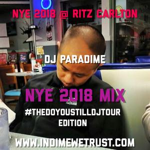NYE 2018 Napgod Mix. DJ Paradime. #DoYouStillDjTour2018