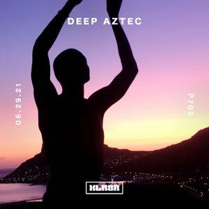 XLR8R Podcast 702 - Deep Aztec