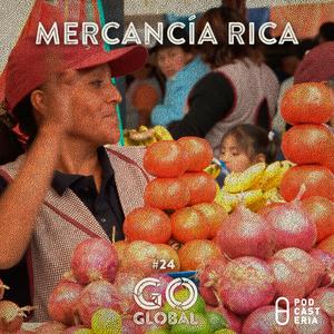 Go Global No. 24 - Mercancía Rica.
