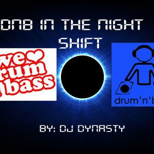 DnB In the Night Shift.