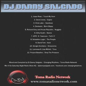Toma Radio Network Mix @ Six Saturday Night Radio Show #2 Mixed and Compiled by DJ Danny Salgado