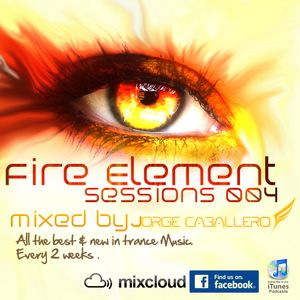 Fire Element Sessions Podcast 004 Mixed by Jorge Caballero