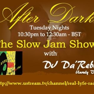 #After Dark Pt12 Slow Jamz on Real Lyfe Live With DJ Da'Rebel