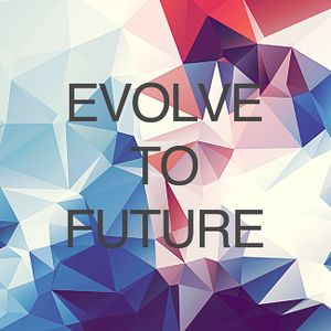 Evolve To Future MIX 002