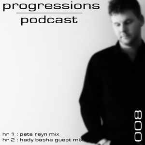 Progressions Podcast 008 with Hady Basha guestmix