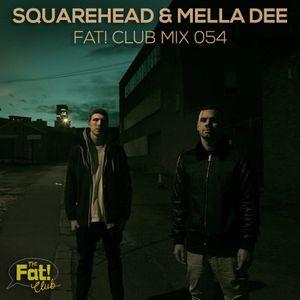 Squarehead & Mella Dee - The Fat! Club Mix 054