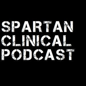 DemBonez - Spartan Clinical Podcast 005