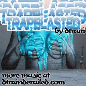 dtrain - Trap BLASTED (Mixtape)
