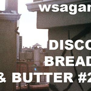 Disco Bread & Butter #2
